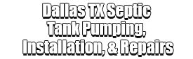 Dallas TX Septic Tank Pumping, Installation, & Repairs Logo-We offer Septic Service & Repairs, Septic Tank Installations, Septic Tank Cleaning, Commercial, Septic System, Drain Cleaning, Line Snaking, Portable Toilet, Grease Trap Pumping & Cleaning, Septic Tank Pumping, Sewage Pump, Sewer Line Repair, Septic Tank Replacement, Septic Maintenance, Sewer Line Replacement, Porta Potty Rentals, and more.